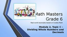 Are you looking for a real-world introduction to your Eureka Math program that energizes and entertains your students while they learn the concepts? Then this PowerPoint program is for you!Module 2, Topic C: Dividing Whole Numbers and Decimals - suitable for all 6th grade math curricula.Lesson 12: Estimating Digits in a QuotientLesson 13:  Dividing Multi-Digit Numbers Using the AlgorithmLesson 14: The Division AlgorithmConverting Decimal Division into Whole Number Division Using…