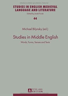 Studies in Middle English : words, forms, senses and texts / Michael Bilynsky (ed.) - Frankfurt am Main : Peter Lang, cop. 2014
