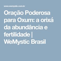 Oração Poderosa para Oxum: a orixá da abundância e fertilidade   WeMystic Brasil