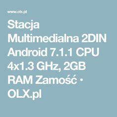 Stacja Multimedialna 2DIN Android 7.1.1 CPU 4x1.3 GHz, 2GB RAM Zamość • OLX.pl