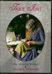 TAKE JOY! THE MAGICAL WORLD OF TASHA TUDOR by Kerruish, Sarah