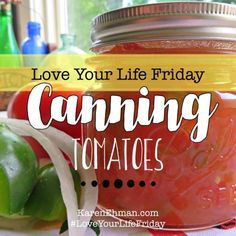Love Your Life Friday: Canning Tomatoes with Melissa Bronson Canning Tomatoes, How To Make Jam, Christian Encouragement, Weekend Projects, Holiday Activities, Love Your Life, Marriage Advice, Live For Yourself, Clean Eating