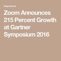 Zoom Announces 215 Percent Growth at Gartner Symposium 2016