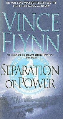 Separation Of Power (Mitch Rapp, #3) by Vince Flynn