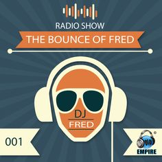 Cover The Bounce of Fred: radio show di DJ Fred per #DLDempire https://soundcloud.com/mreu4c5