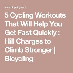 5 Cycling Workouts That Will Help You Get Fast Quickly : Hill Charges to Climb Stronger Cycling Tips, Cycling Workout, Interval Training, Training Tips, Mongoose Mountain Bike, Cannondale Mountain Bikes, Triathalon, Workouts, Exercises