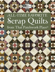 Martingale - All-Time Favorite Scrap Quilts from That Patchwork Place Another quilt that is based upon a nine patch grid