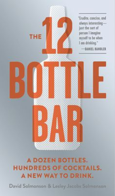 A book to explore further: 'The 12 Bottle Bar' by: David and Lesley Solmonson