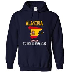 """ALMERIA - Its where  ⃝ my story begins! Not available in stores. Buy 2 or more will saving cost """"If you dont like this Tshirt, please use the Search Bar on the top right corner to find the best one for you. Simply type the keyword and hit Enter!""""  ALMERIA - Its where my story begins!"""