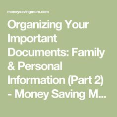 Organizing Your Important Documents: Family & Personal Information (Part 2) - Money Saving Mom®