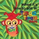 Week 1 Book: When it's time to eat in Tinga Tina Tales. For ages 0-3