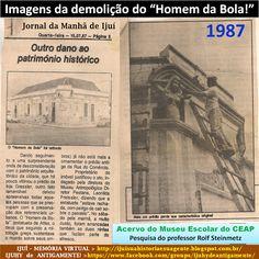 """IJUÍ - RS - Memória Virtual: A retirada da estátua do """"Homem da Bola"""" e das """"Ni..."""