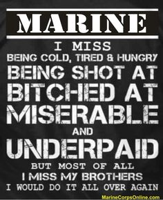 I miss my Brothers. Someone lot's of ppl have said this 1 in particular to me Awhile ago. Military Quotes, Military Humor, Military Love, Usmc Quotes, Soldier Quotes, Military Service, Veterans Quotes, Marine Corps Quotes, Us Marine Corps