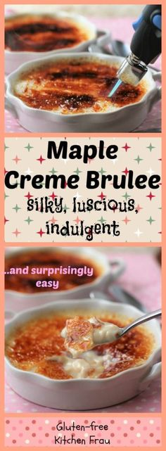 Maple Creme Brulee - silky, luscious, indulgent . . . and surprisingly easy to make. Wow your guests!