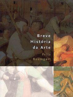 Breve História da Arte - Fritz Baumgart