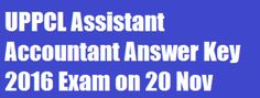 UPPCL Assistant Accountant Answer Key 2016 Exam on 20 Nov 2016