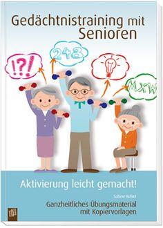 Gedächtnistraining mit Senioren – Aktivierung leicht gemacht! Ganzheitliches Übungsmaterial mit Kopiervorlagen ++ Komplett ausgearbeitete Stundenkonzepte für ganzheitliches Gedächtnistraining mit #Senioren ++ Mit differenzierten Aufgaben für geübte, ungeübte sowie demenziell veränderte Teilnehmer + Komplett ausgearbeitete Stundenkonzepte für zehn unterschiedliche Trainingsstunden + Zahlreiche #Kopiervorlagen sowie Lösungsblätter zu allen Übungen | #Demenz #Gehirnjogging