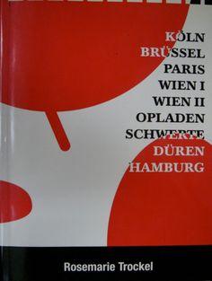 Rosemarie Trockel : werkgruppen 1986-1998 : Köln, Brüssel, Paris, Wien I, Wien II, Opladen, Schwerte, Düren, Hamburg : [ausstellung]