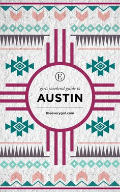 The Everygirl's Weekend City Guide to Austin, Texas #theeverygirl
