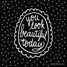 You look beautiful today! #lettering #paperfuel #handlettering