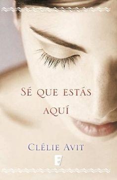 Leer Sé que Estás Aquí, de Clelie Avit – ¡Libro Online!