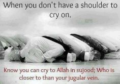When have no shoulder to cry on, pray