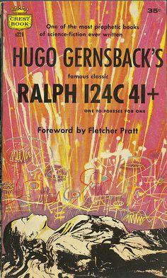 Hugo Gernsback - Ralph 124C 41+ (Crest s226) on Flickr.Via Flickr:  Gernsback, Hugo  Ralph 124C 41+:One To Forsee For One  1958  Crest S226  Cover by Richard Powers