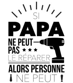 personnaliser tee shirt si papa peut pas personne ne peut Papa Shirts, Tee Shirts, Love Quotes, Funny Quotes, Scan And Cut, Silhouette Portrait, Learn French, Positive Attitude, Affirmations
