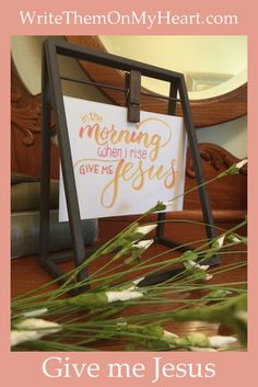 In the morning when I rise, give me Jesus! Printable from WriteThemOnMyHeart #givemeJesus