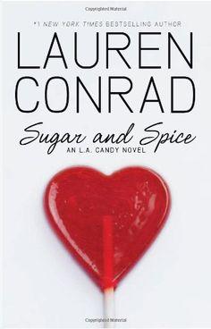 Sugar and Spice: An L.A. Candy Novel by Lauren Conrad,http://www.amazon.com/dp/B004Y6MWK2/ref=cm_sw_r_pi_dp_AIJVsb1Y3TTDWC17