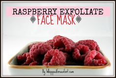 Raspberry Exfoliate Face Mask (By WhippedGreenGirl.com) #DIY #skincare