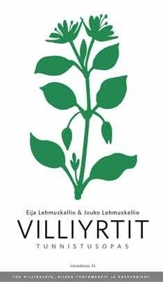 Villiyrtit : tunnistusopas / Eija Lehmuskallio & Jouko Lehmuskallio ; kuvat: Jouko Lehmuskallio.