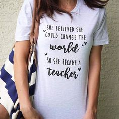 Teachers are more important than ever in creating positive change in the world. Believe in yourselves you DO make a difference and it all starts in the classroom! Grab your #ChangetheWorld t-shirt at BoredTeachers.com!
