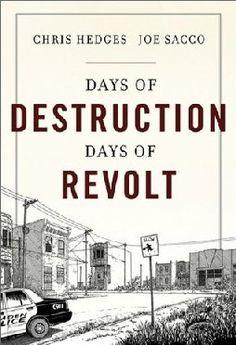 """Days of Destruction Days of Revolt"" [Hardcover] By Chris Hedges and Joe Sacco |"