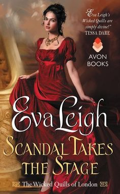 Scandal Takes the Stage (The Wicked Quills of London, #2)