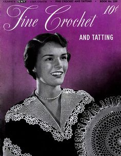 Fine Crochet and Tatting, Book 259, originally published by Coats & Clark in 1949 done.