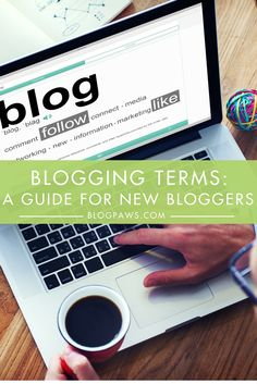 A Blogging Terminology Guide: What New Bloggers Need to Know