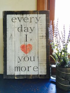 every day I love you Reclaimed wood wall art reclaimed wood sign love you more wood sign with quote pallet sign rustic sign Pallet Crafts, Pallet Art, Pallet Signs, Wood Crafts, Pallet Beds, Reclaimed Wood Wall Art, Wood Art, Wood Wood, Painted Wood