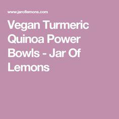 Vegan Turmeric Quinoa Power Bowls - Jar Of Lemons