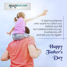 A dad is someone who wants to catch you before you fall but instead, picks you up, brushes you off, and lets you try again. #HappyFathersDay