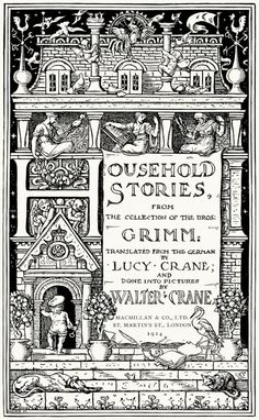 Walter Crane, illustrated title from Household stories from the collection of the bros. Grimm, Translated by Lucy Crane, London, 1914. (Source: archive.org)