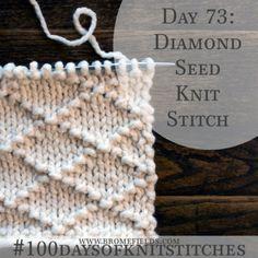 Day 73 : Diamond Seed Knit Stitch : ** write out pattern Knitting Stiches, Loom Knitting, Knitting Patterns Free, Crochet Stitches, Stitch Patterns, Crochet Patterns, Knitting Videos, Free Knitting, Knitting Projects