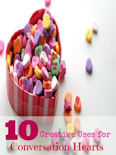 10 Creative Uses for Conversation Hearts