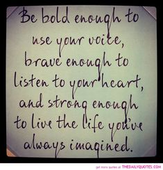 brave-enough-to-listen-to-your-heart-quote-pictures-life-quotes-pics.jpg 720×750 pixels