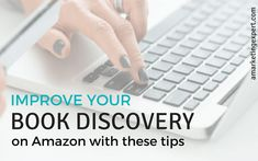 Improve Your Book Discovery on Amazon with These Tips