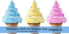 National Soft Ice Cream Day August 19