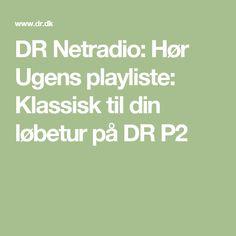 DR Netradio: Hør Ugens playliste: Klassisk til din løbetur på DR P2