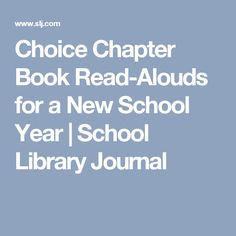 Choice Chapter Book Read-Alouds for a New School Year   School Library Journal