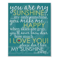 You Are My Sunshine - Teal Poster from Zazzle.com