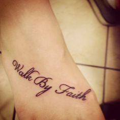 walk by faith tattoo on foot | From Pampered to Pain… « Steps of Faith